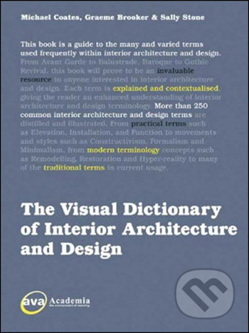 The Visual Dictionary of Interior Architecture and Design - Michael Coates, Graeme Brooker