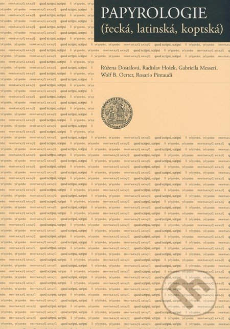 Papyrologie (řecká, latinská, koptská) - Růžena Dostálová a kol.
