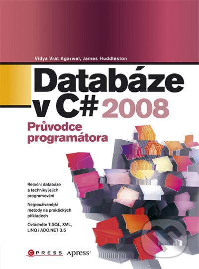 Databáze v C# 2008 - Vidya Vrat Agarwal, James Huddleston