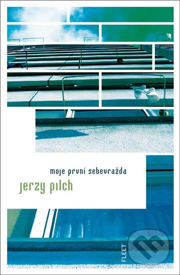 Moje první sebevražda - Jerzy Pilch
