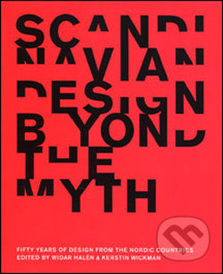 Scandinavian Design Beyond the Myth -