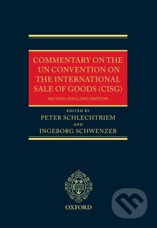 Commentary on the UN Convention on the International Sale of Goods (CISG) - Peter Schlechtriem, Ingeborg Schwenzer