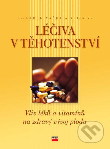 Léčiva v těhotenství - Karel Vašut a kolektiv