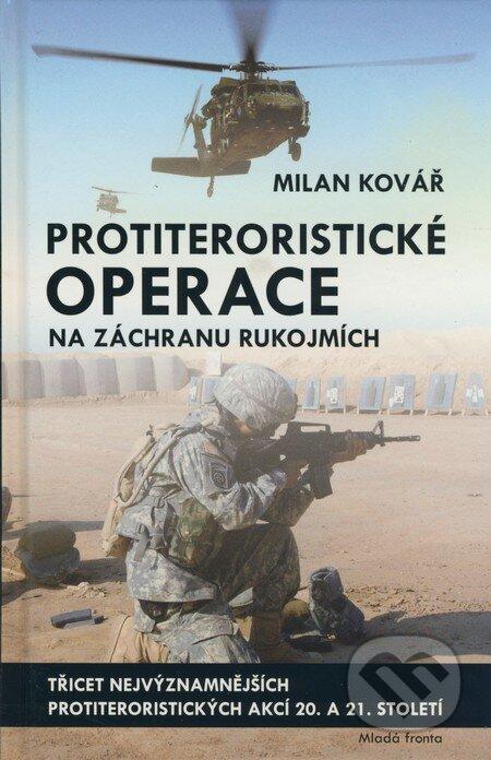 Protiteroristické operace na záchranu rukojmích - Milan Kovář