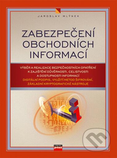 Zabezpečení obchodních informací - Jaroslav Mlýnek