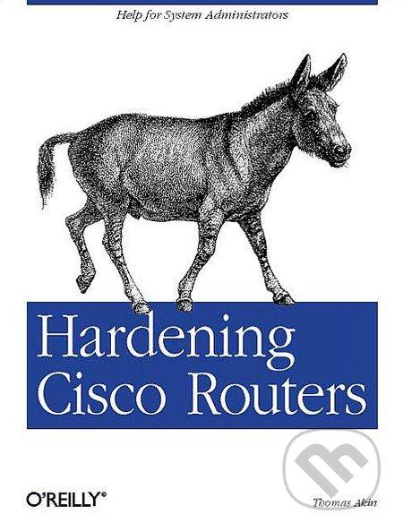 Hardening Cisco Routers - Thomas Akin