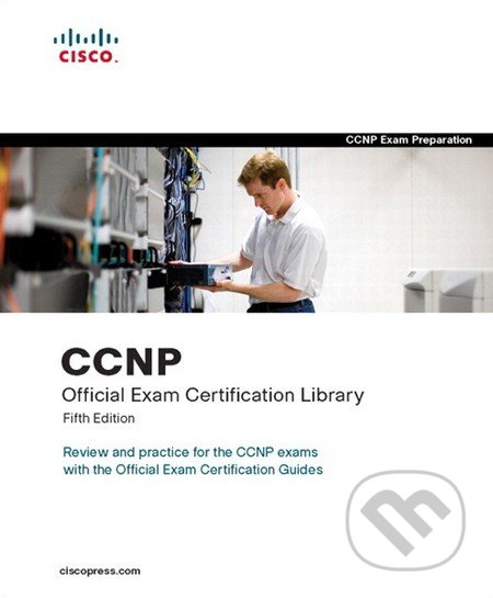 CCNP Official Exam Certification Library, Fifth edition - Brent Stewart, Dave Hucaby, Brian Morgan, Neil Lovering, Amir Ranjbar