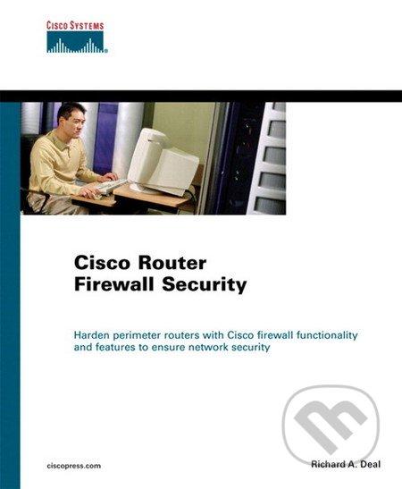 Cisco Router Firewall Security - Richard A. Deal