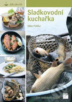 Sladkovodní kuchařka - Milan Palička