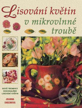 Lisování květin v mikrovlnné trobě - Joanna Sheenová