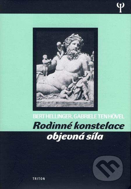 Rodinné konstelace - objevná síla - Bert Hellinger, Gabriele ten Hövel