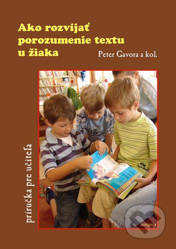 Ako rozvíjať porozumenie textu u žiaka - Peter Gavora a kol.
