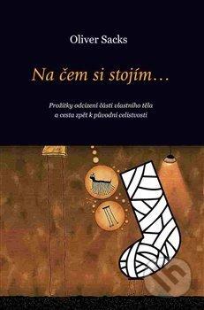 Na čem si stojím... - Oliver Sacks