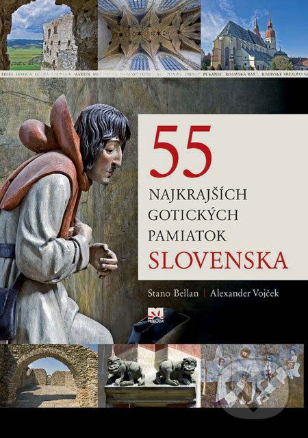 55 najkrajších gotických pamiatok Slovenska - Stano Bellan, Alexander Vojček