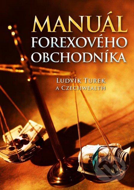 Manuál forexového obchodníka - Ondřej Hartman, Ludvík Turek
