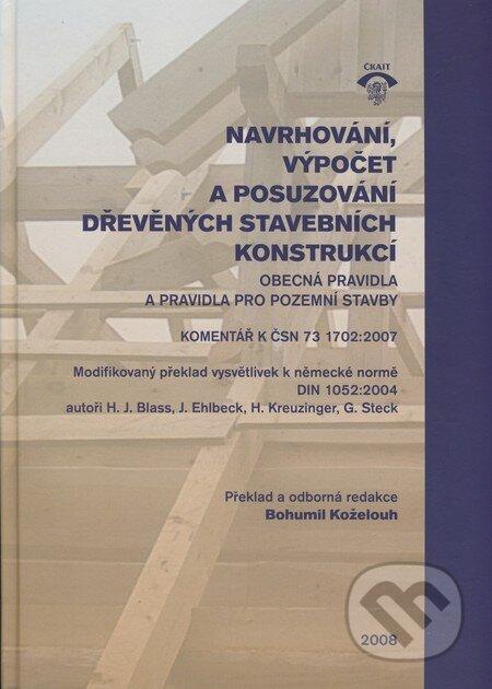 Navrhování, výpočet a posuzování dřevěných stavebních konstrukcí - H.J. Blass, J. Ehlbeck, H. Kreuzinger, G. Steck
