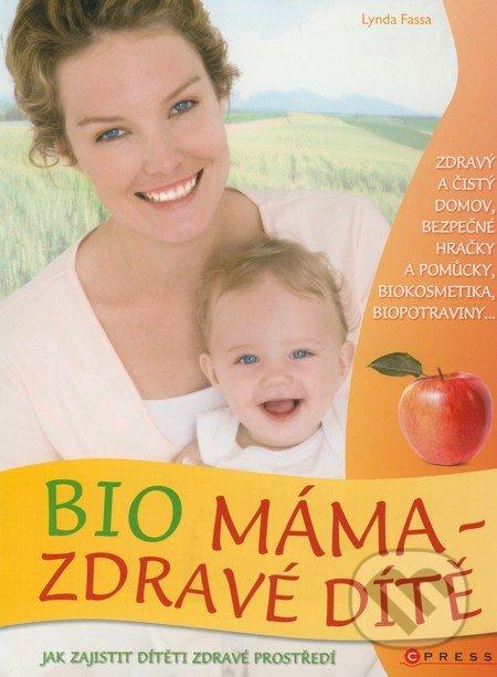 Bio máma - zdravé dítě - Lynda Fassa