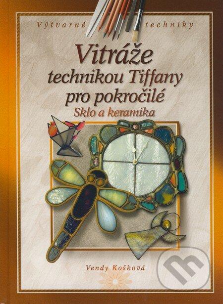 Vitráže technikou Tiffany pro pokročilé - Vendy Košková