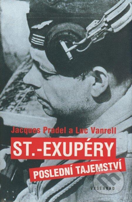 St. Exupéry - Poslední tajemství - Jacques Pradel, Luc Vanrell