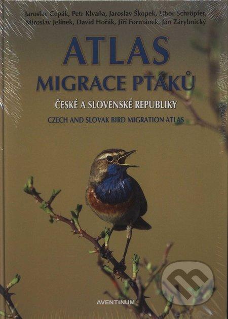 Atlas migrace ptáků české a slovenské republiky - Jaroslav Cepák a kol.
