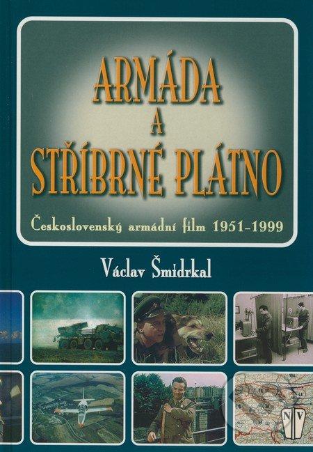Armáda a stříbrné plátno - Václav Šmídrkal
