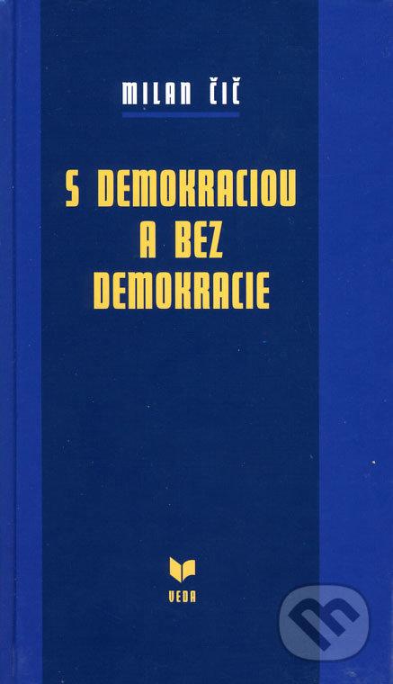 S demokraciou a bez demokracie - Milan Čič