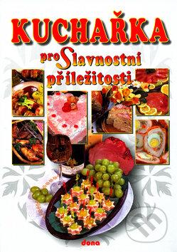 Kuchařka pro Slavnostní příležitosti - Alena Doležalová