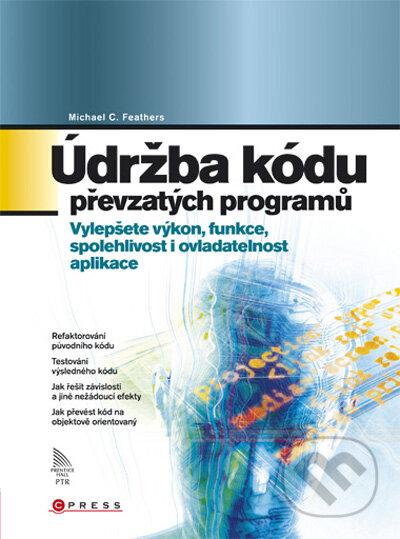Údržba kódu převzatých programů - Michael C. Feathers