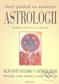 Nový pohled na moderní astrologii - Stephen Arroyo, Liz Green