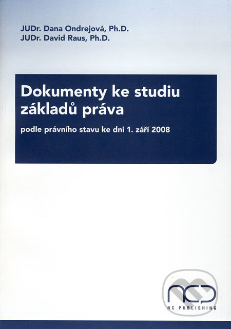 Dokumenty ke studiu základů práva - podle právního stavu ke dni 1. září 2008 - Dana Ondrejová, David Raus