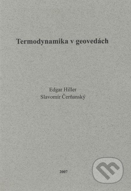 Termodynamika v geovedách - Edgar Hiller, Slavomír Čerňanský