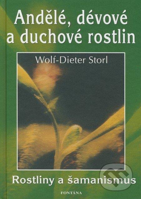 Andělé, dévové a duchové rostlin - Wolf-Dieter Storl
