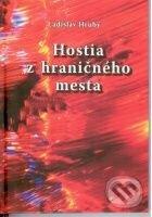 Hostia z hraničného mesta - Ladislav Hrubý