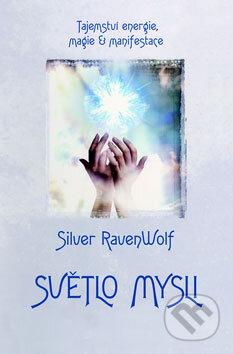 Světlo mysli - Silver Raven Wolf