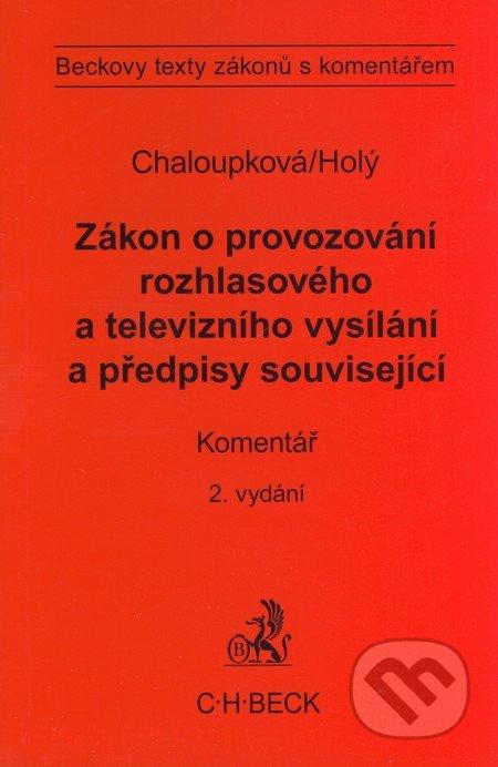 Zákon o provozování rozhlasového a televizního vysílání a předpisy související - Helena Chaloupková, Petr Holý