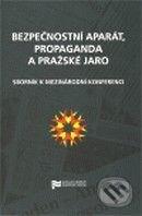 Bezpečnostní aparát, propaganda a Pražské jaro -