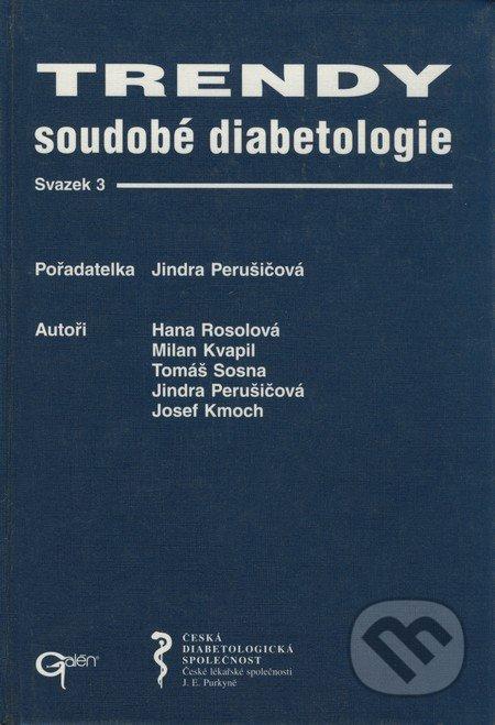 Trendy soudobé diabetologie 3 - Hana Rosolová, Milan Kvapil, Tomáš Sosna, Jindra Perušičová, Josef Kmoch