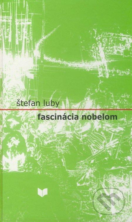 Fascinácia Nobelom - Štefan Luby