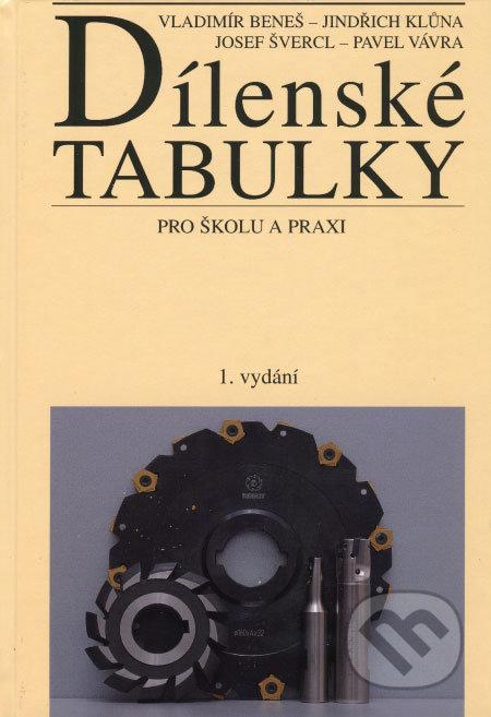 Dílenské tabulky pro školu a praxi - Vladimír Beneš a kol.