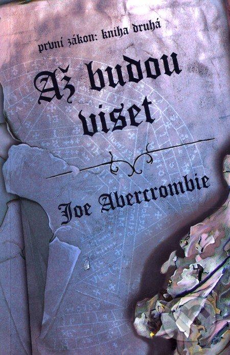 Až budou viset - Joe Abercrombie