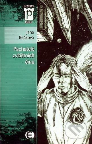 Pachatelé zvláštních činů - Jana Rečková