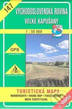 Východoslovenská rovina - Veľké Kapušany - turistická mapa č. 147 - Kolektív autorov