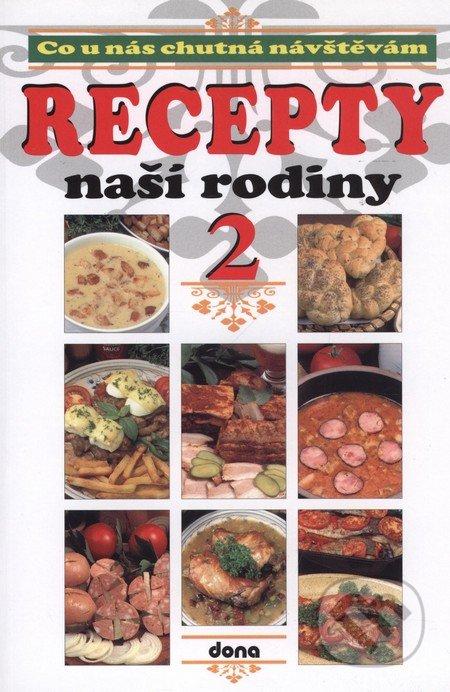 Co u nás chutná návštěvám - Recepty naší rodiny 2 - Kolektiv autorů