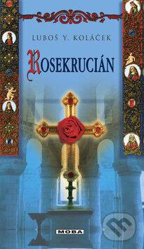 Rosekrucián - Luboš Y. Koláček