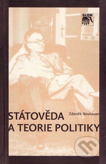 Státověda a teorie politiky - Zdeněk Neubauer