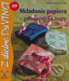 Skladanie papiera - geometrické tvary - Gabriella Békési