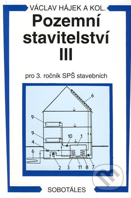 Pozemní stavitelství III - pro 3. ročník SPŠ stavebních - Václav Hájek a kol.