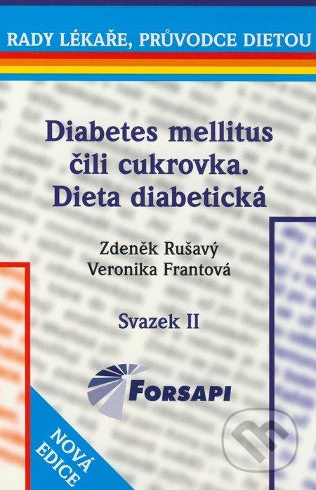 Diabetes mellitus čili cukrovka, dieta diabetická - Zdeněk Rušavý, Veronika Frantová