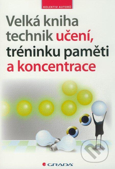 Velká kniha technik učení, tréninku paměti a koncentrace -