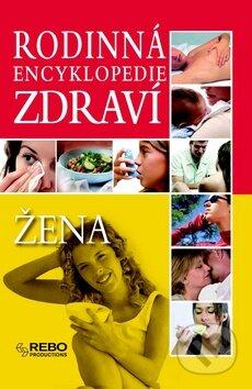 Rodinná encyklopedie zdraví: Žena -